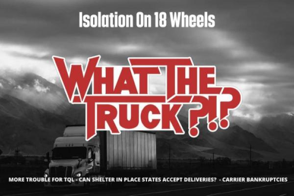 Isolation On 18 Wheels: How Drivers Are Dealing With The Coronavirus (With Video)