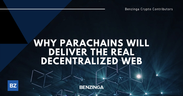 Why Parachains Will Deliver The Real Decentralized Web