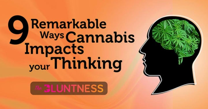 9 Remarkable Ways Cannabis Impacts Your Thinking