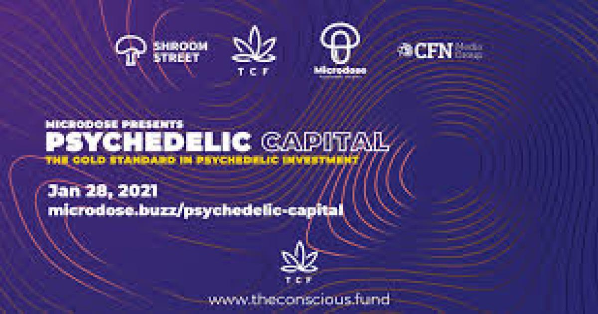 Psychedelic Capital Returns In 2021: January's Event Will Explore The First Raise And Life In Public Markets