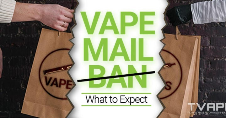 Vape Mail Ban Is In Effect: What To Expect